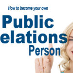 How to Become Your Own Public Relations Person
